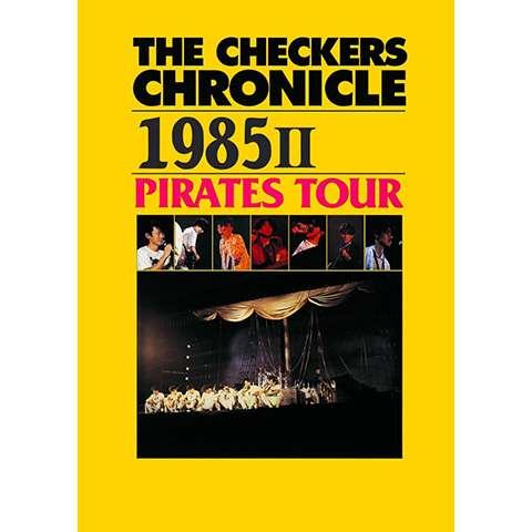 チェッカーズ 1985 II PIRATES TOUR