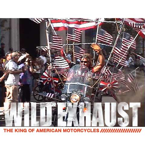 Wild Exhaust ~The King Of American Motorcycles~