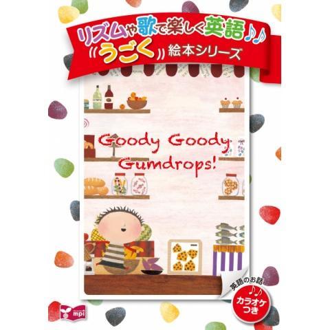Goody Goody Gumdrops!