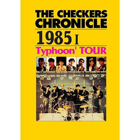 チェッカーズ 1985 I Typhoon'TOUR