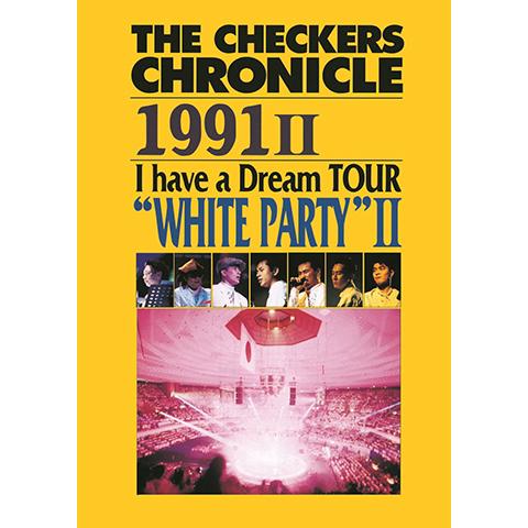 """チェッカーズ 1991 I have a Dream TOUR """"WHITE PARTY II"""""""