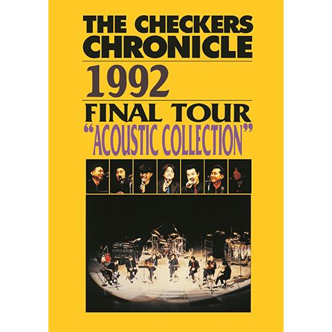 """チェッカーズ 1992 FINAL TOUR """"ACOUSTIC COLLECTION"""""""