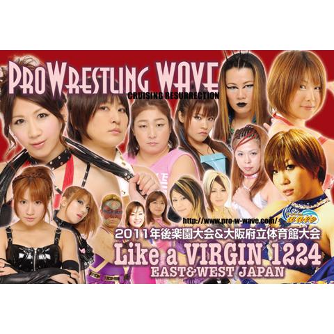 2011年後楽園大会&大阪府立体育館大会 Like a VIRGIN 1224