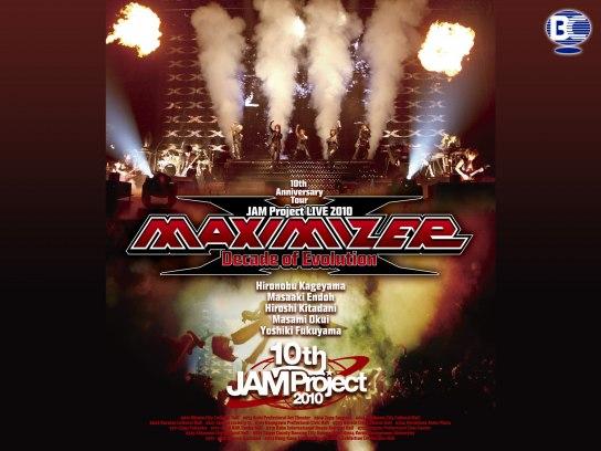 JAM Project LIVE 2010MAXIMIZER~Decade of Evolution~